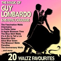 The Magic of Guy Lombardo and His Royan Canadians (20 Waltz Favourites) — Guy Lombardo And His Royal Canadians