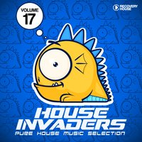 House Invaders - Pure House Music, Vol. 17 — сборник
