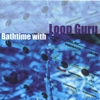 Bathtime With Loop Guru — Loop Guru