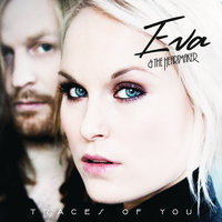 Traces of You — Eva & The Heartmaker