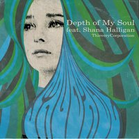 Depth of My Soul (feat. Shana Halligan) — Thievery Corporation