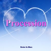 Procession — Bruise in Blues