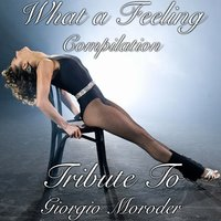 What a Feeling Compilation - Tribute to Giorgio Moroder & Irene Cara — Soundtrack Orchestra