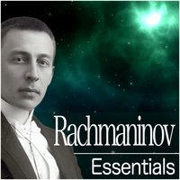 Rachmaninov Essentials — State Academic Symphony Orchestra of the Russian Federation, Birmingham Symphony Orchestra, Сергей Васильевич Рахманинов