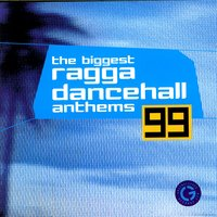The Biggest Ragga Dancehall Anthems '99 — сборник