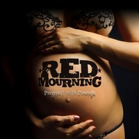 Pregnant With Promise — Red Mourning
