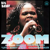 "Big Daddy — Maurice John Vaughn, ""Little Bobby"" Neely, Golden Wheeler, Zoom"