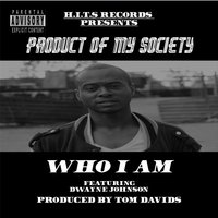 Who I Am (feat. Dwayne Johnson) — Product of My Society