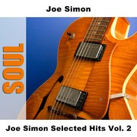 Joe Simon Selected Hits Vol. 2 — Joe Simon