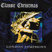 Classic Christmas — London Symphony Orchestra (LSO)