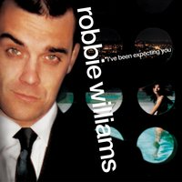 I've Been Expecting You — Robbie Williams