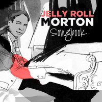 Jelly Roll Morton: Songbook — Jelly Roll Morton