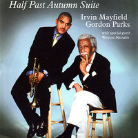 Half Past Autumn Suite — Gordon Parks, Irvin Mayfield