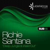 Deep Jungle & Wakt Out — Richie Santana