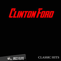 Classic Hits By Clinton Ford — Clinton Ford