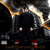 Negative Influence — Ill Skills