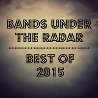Bands Under the Radar: Best of 2015 — сборник