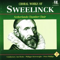 Choral Works of Sweelinck — Netherlands Chamber Choir, Philippe Herreweghe, Peter Phillips, Jan Boeke, Jan Pieterszoon Sweelinckcx
