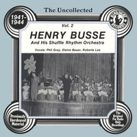 The Uncollected: Henry Busse And His Shuffle Rhythm Orchestra (Vol 2) — Roberta Lee, Phil Gray, Henry Busse And His Shuffle Rhythm Orchestra, Elaine Bauer
