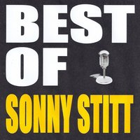 Best of Sonny Stitt — Sonny Stitt