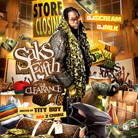 Saks Fifth: The Clearance — Tity Boi