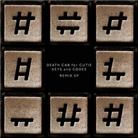 Keys and Codes Remix EP — Death Cab for Cutie