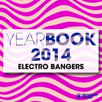 Yearbook 2014 - Electro Bangers — сборник