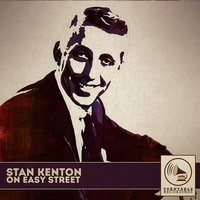 On Easy Street — Stan Kenton