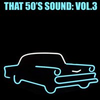 That 50's Sound, Vol. 3 — сборник