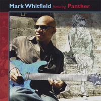 Mark Whitfield featuring Panther — Mark Whitfield feat. Panther