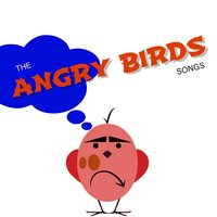 Angry Birds Songs — The Tibbs