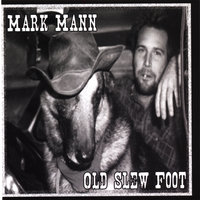 Old Slew Foot — Mark Mann