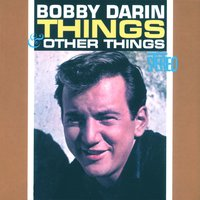 Things & Other Things — Bobby Darin