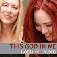 This God in Me — Lezli Goodwin & Dawn Kerlin
