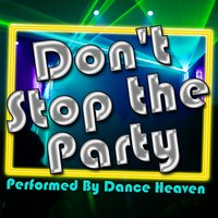 Don't Stop the Party — Dance Heaven