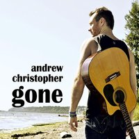 Gone — Andrew Christopher