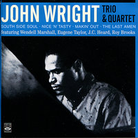 South Side Soul / Nice 'n' Tasty / Makin' Out / The Last Amen — John Wright