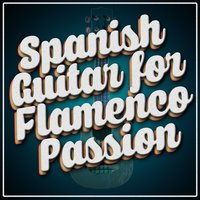 Spanish Guitar for Flamenco Passion — Latin Passion, Guitare Flamenco, Tanz Musik Akademie, Tanz Musik Akademie|Guitare Flamenco|Latin Passion