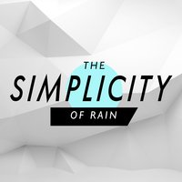 The Simplicity of Rain — Nature and Rain