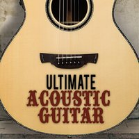 Ultimate Acoustic Guitar — Guitar Songs, Solo Guitar, Guitar Songs|Solo Guitar