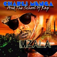 Mzala — Charli Menga & The School Of Rap