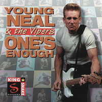 One's Enough — Young Neal