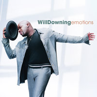 emotions — Will Downing