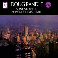 Songs for the New Industrial State — Doug Randle
