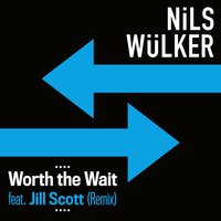 Worth The Wait — Nils Wülker