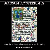 Magnum Mysterium II: A Special 2 ½ Hour Collection of Sacred Music Classics — Slovak Radio Symphony Orchestra, Capella Istropolitana, Slovak Philharmonic Choir, Wolfgang Rübsam, Schola Cantorum of Oxford