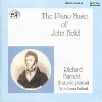 The Piano Music of John Field — John Field, Richard Burnett, Historic Pianos