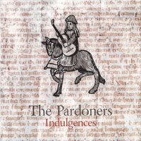 Indulgences — The Pardoners