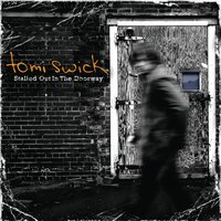 Stalled Out In The Doorway — Tomi Swick