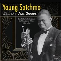 Young Satchmo: Birth of a Jazz Genius — Louis Armstrong